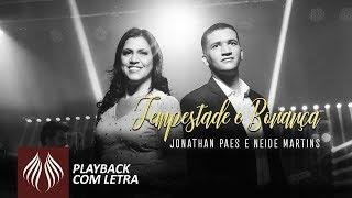 Jonathan Paes & Neide Martins   Tempestade e Bonança [Playback com Letra]
