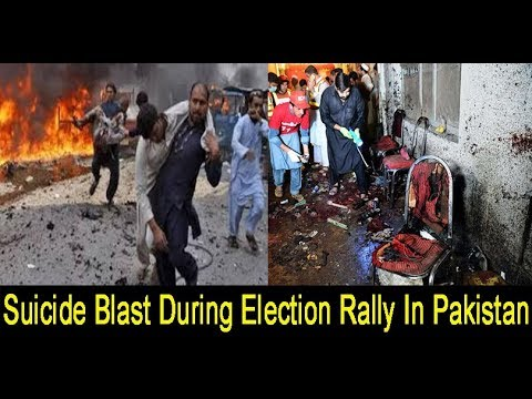 Pakistan: Suicide Blast During Election Rally 20 Killed, More Than 50 Injured