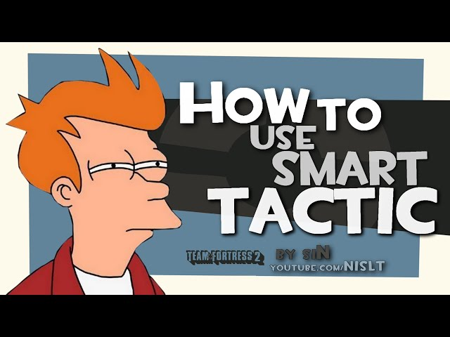 TF2: How to use smart tactic
