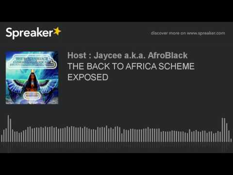 THE BACK TO AFRICA SCHEME EXPOSED