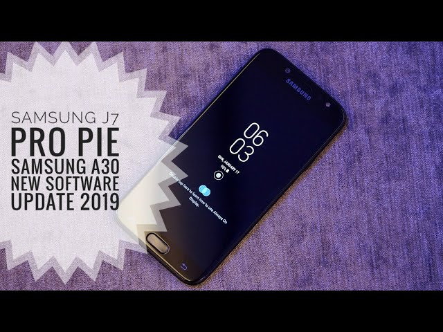 Samsung j7 pro pie start rolling out | Samsung A30 june software