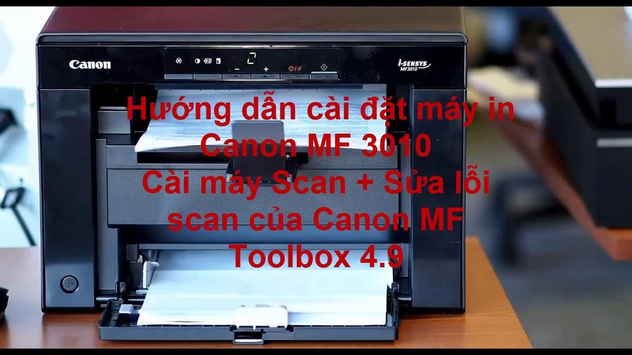 Hướng dẫn cài đặt máy in, Scan với máy Canon MF3010, sửa lỗi scan