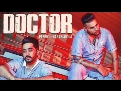doctor-●-karan-aujla-●-penny-●-deep-jandu-●-latest-punjabi-new-songs-2019-●-official-music-●