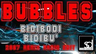 Bubbles   Bidibodi Bidibu 2007 Remix Radio Edit