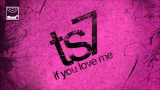 TS7 - If You Love Me (Radio Edit)