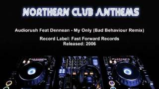 Audiorush Feat Dennean - My Only (Bad Behaviour Remix)