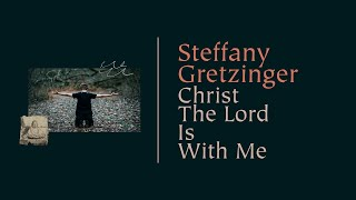 Play Christ The Lord Is with Me (with Amanda Lindsey Cook & Wonder Grace Gretzinger)