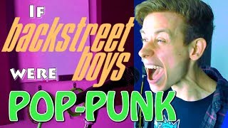 If Backstreet Boys were Pop-Punk (medley)