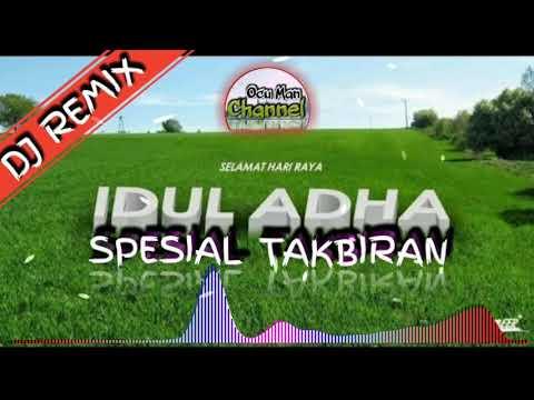 DJ Remix Spesial Takbiran Merdu Hari Raya Idul Adha 1438 H