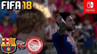 FIFA 18 (Nintendo Switch) : BARCELONA vs OLYMPIACOS