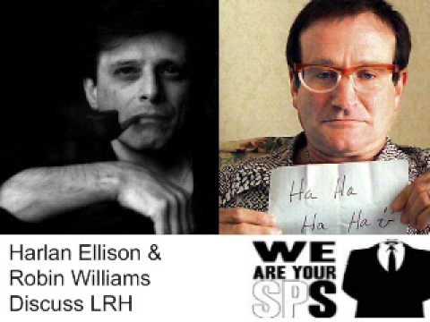 Harlan Ellison & Robin Williams discuss LRH