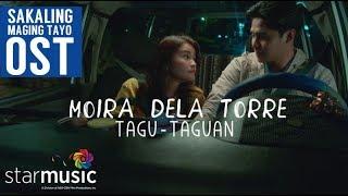 Moira Dela Torre - Tagu-Taguan Sakaling Maging Tayo OST
