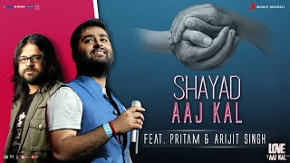 Download Lagu Shayad - Aaj Kal | Pritam | Arijit Singh mp3