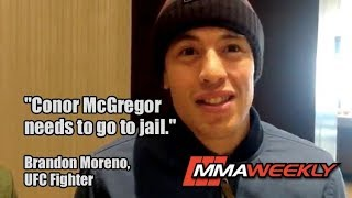 Brandon Moreno: Conor McGregor Needs to Go to Jail (Eye Witness Account)