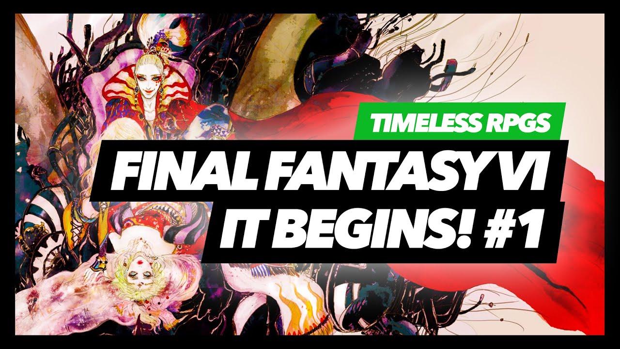 Final Fantasy VI - The Journey Begins! #1