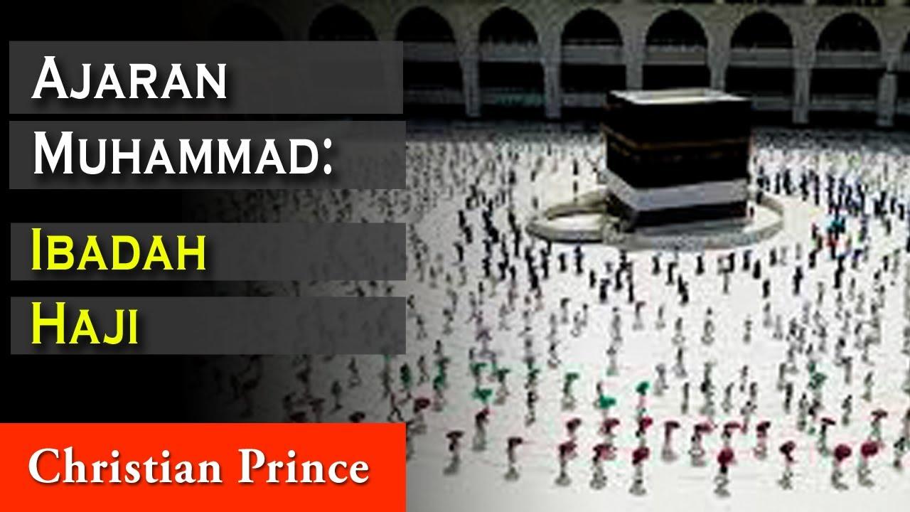 Christian Prince: Ajaran Muhammad: Ibadah Haji