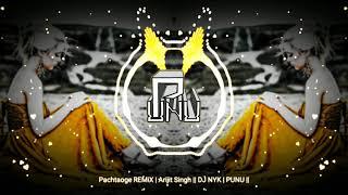 Pachtaoge REMiX | Arijit Singh || DJ NYK | PUNU ||