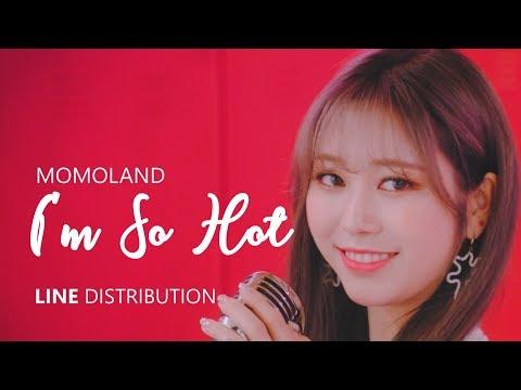 「CORRECTED」 MOMOLAND 모모랜드 - I'M SO HOT | Line Distribution