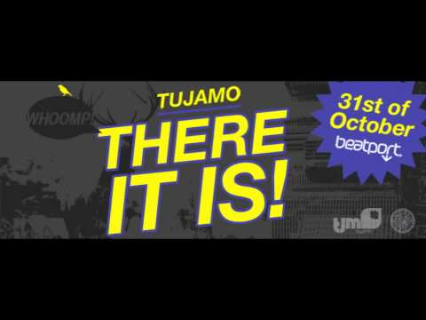 Tujamo - There It Is (Original Mix)  ||  [OFFICIAL]