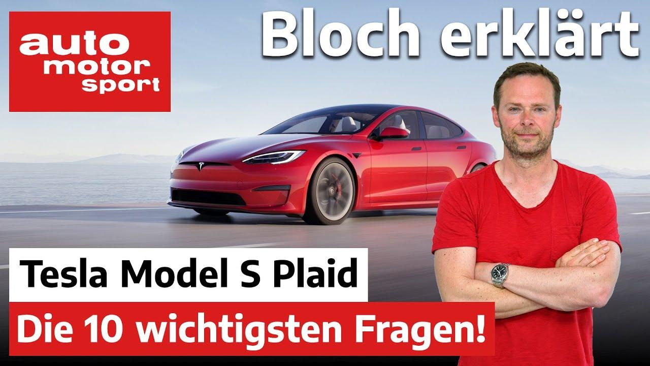 Das neue Tesla Model S Plaid: Die 10 wichtigsten Fragen! - Bloch erklärt #127 | auto motor und sport
