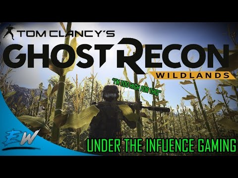 "Ghost Recon Wildlands | ""Under The Influence Gaming"""