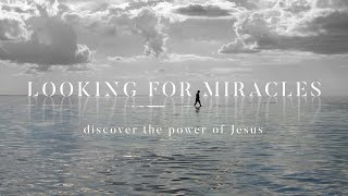 Introduction - Looking for Miracles - Bible Study 1