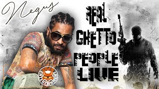 Negus - Real Ghetto People Live - January 2018