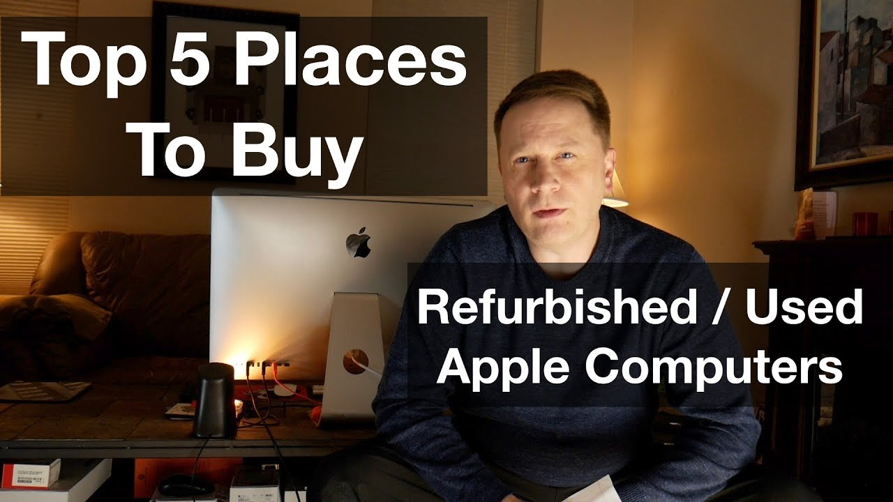 Used Apple Computers >> Top 5 Places To Buy Used And Refurbished Apple Computers Youtube