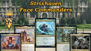 Into The 99 Podcast | Episode: 81 | Strixhaven Face Commanders |