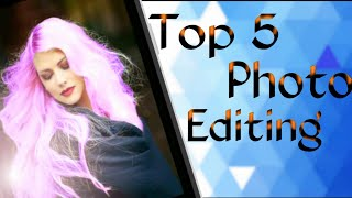Top 5 Photo Editing App for Android