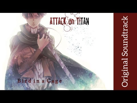 Attack on Titan: Original Soundtrack I - Bird in a Cage | High Quality | Hiroyuki Sawano