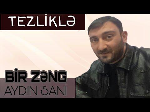 Aydın Sani - Bir Zəng ( TEZLİKLƏ )