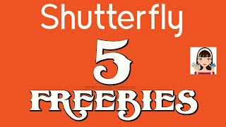 SHUTTERFLY 5+ FREEBIES !!!