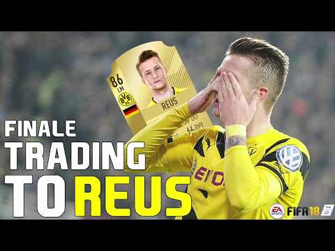 FINALE!! | Trading to Reus #04 | FIFA 18 Ultimate Team