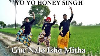 Gur Nalo Ishq Mitha Bhangra Video (The YOYO Remake) Malkit Singh The Golden Star | Yo Yo Honey Singh