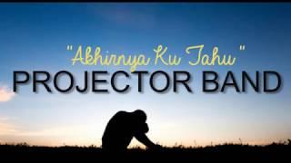 Download lagu Projector Band Akhirnya Ku Tahu LIRIK MP3