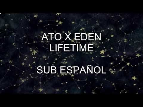 ATO X EDEN - Lifetime | Sub Español