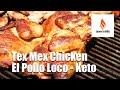 Tex mex chicken el pollo loco keto lchf learn to bbq mp3