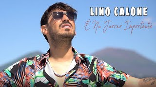 Lino Calone - È Nu Juorno Importante (Video Ufficiale 2020)