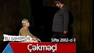 Bu Şəhərdə - Çəkməçi (Siftə 2002)