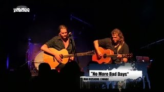 """Max Buskohl """"No More Bad Days"""""""