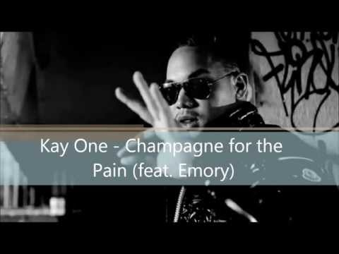 Kay One - Champagne for the Pain (feat. Emory)