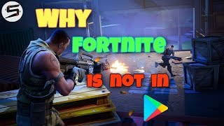 Why is FORTNITE Not Available On Play Store - The TRUTH