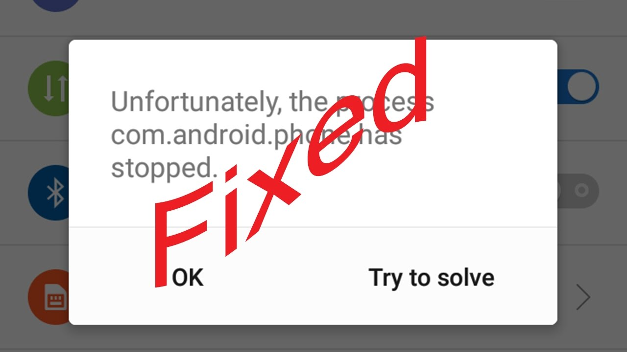 Fix Unfortunately the process com android phone has stopped in  Android|Tablet