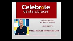 Celebrate Dental and Braces - San Antonio - (210)321-9770 - REVIEWS - Dentists - SA TX