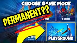 THE FUTURE OF PLAYGROUND In Fortnite? Playground IS PERMANENT? (Fortnite Battle Royale)