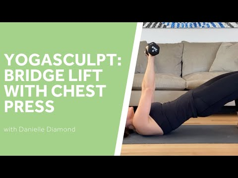Yoga Sculpt: Bridge Lift with Chest Press