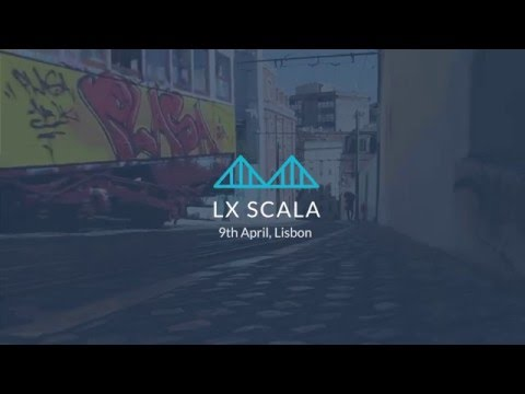 LX Scala. The first international Scala conference in Southwest Europe