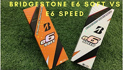 Bridgestone Straight Distance  e6 soft vs e6 speed.