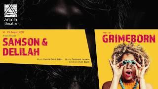 SAMSON & DELILAH at Grimeborn 2017